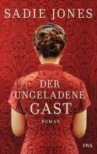 Der Ungeladene Gast - Sadie Jones - DVA Verlag