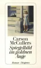 Carson Mccullers - Spiegelbild im Goldenen Auge - Hier Leseprobe