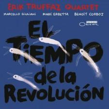 Erik Truffaz Quartet - El Tiempo de la Revolucion