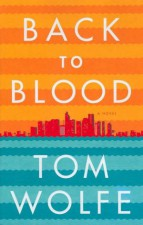 Back to Blood - Tom Wolfe - He like to play with the Characters and Situations